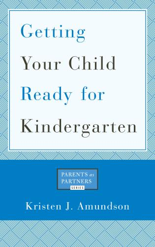 Is Your Child Ready For Kindergarten >> Getting Your Child Ready For Kindergarten 9781475804317
