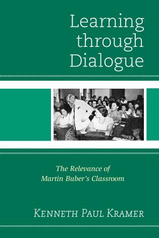 Cover image for the book Learning Through Dialogue: The Relevance of Martin Buber's Classroom
