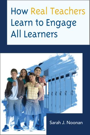 Cover image for the book How Real Teachers Learn to Engage All Learners