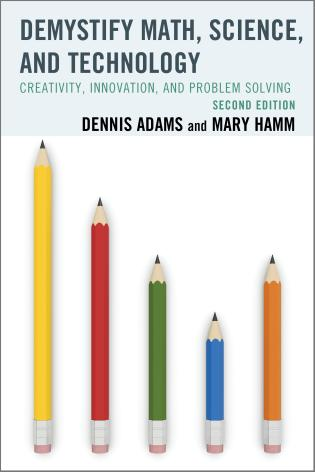 Cover image for the book Demystify Math, Science, and Technology: Creativity, Innovation, and Problem-Solving, 2nd Edition