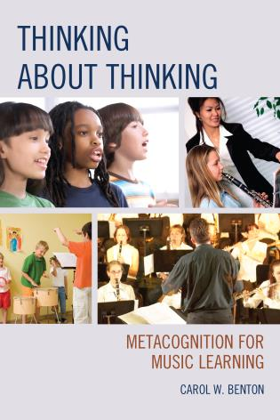 Cover image for the book Thinking about Thinking: Metacognition for Music Learning