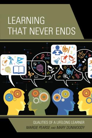 Cover image for the book Learning That Never Ends: Qualities of a Lifelong Learner