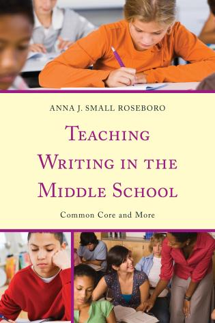 Cover image for the book Teaching Writing in the Middle School: Common Core and More