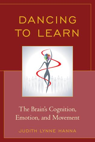 Cover image for the book Dancing to Learn: The Brain's Cognition, Emotion, and Movement