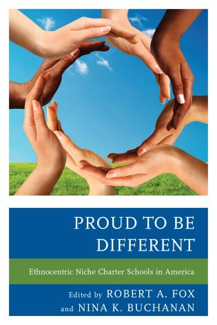 Cover image for the book Proud to be Different: Ethnocentric Niche Charter Schools in America