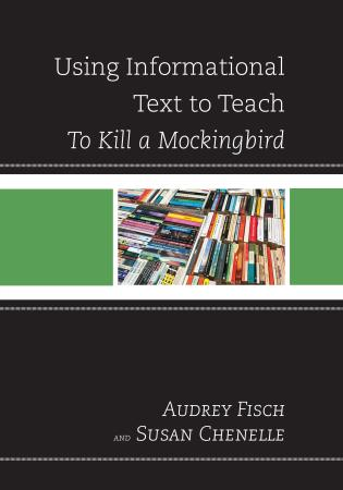 Cover image for the book Using Informational Text to Teach To Kill A Mockingbird