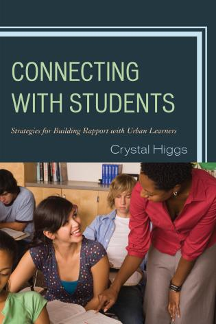 Cover image for the book Connecting with Students: Strategies for Building Rapport with Urban Learners