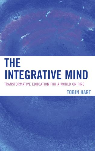Cover image for the book The Integrative Mind: Transformative Education For a World On Fire