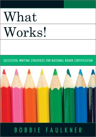 Cover image for the book What Works!: Successful Writing Strategies for National Board Certification