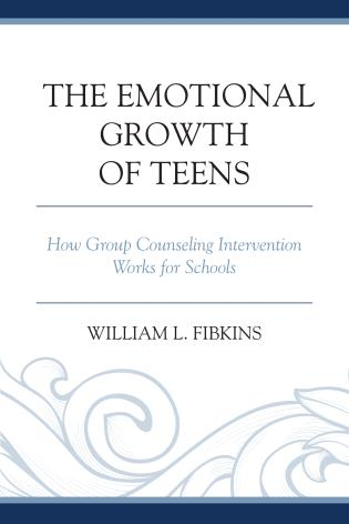 Cover image for the book The Emotional Growth of Teens: How Group Counseling Intervention Works for Schools