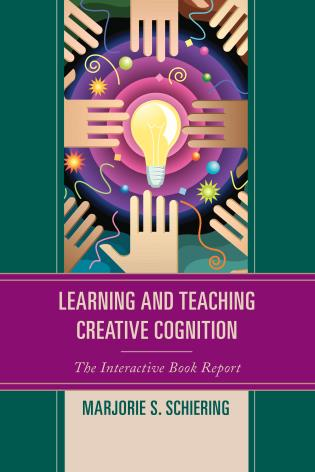 Cover image for the book Learning and Teaching Creative Cognition: The Interactive Book Report