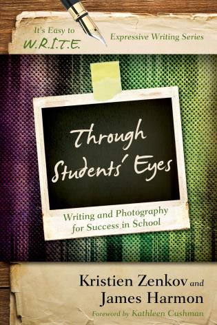 Cover image for the book Through Students' Eyes: Writing and Photography for Success in School
