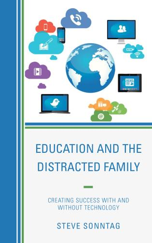 Cover image for the book Education and the Distracted Family: Creating Success with and without Technology