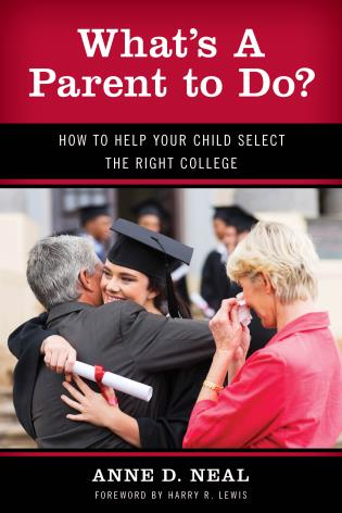 Cover image for the book What's A Parent to Do?: How to Help Your Child Select the Right College