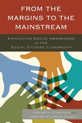 Cover image for the book From the Margins to the Mainstream: Enhancing Social Awareness in the Social Studies Classroom