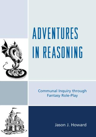 Cover image for the book Adventures in Reasoning: Communal Inquiry through Fantasy Role-Play