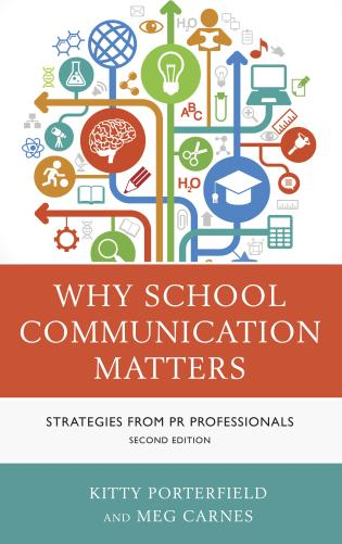 Cover image for the book Why School Communication Matters: Strategies From PR Professionals, Second Edition
