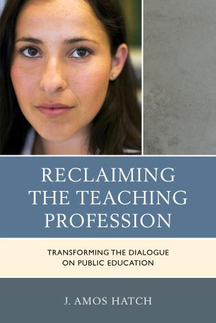 Cover image for the book Reclaiming the Teaching Profession: Transforming the Dialogue on Public Education