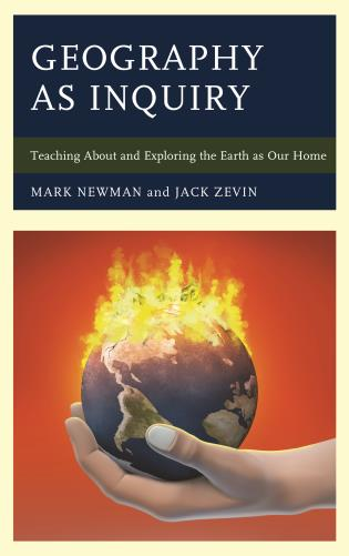 Cover image for the book Geography as Inquiry: Teaching About and Exploring the Earth as Our Home