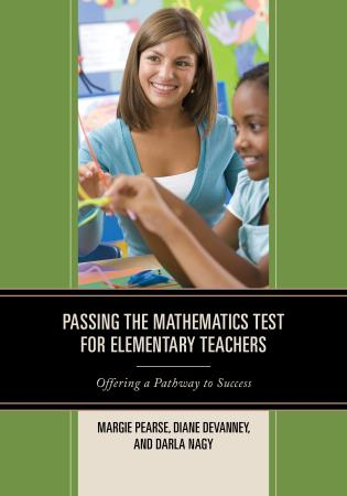 Cover image for the book Passing the Mathematics Test for Elementary Teachers: Offering a Pathway to Success