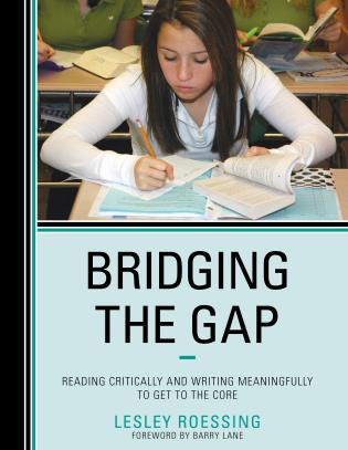 Cover image for the book Bridging the Gap: Reading Critically and Writing Meaningfully to Get to the Core