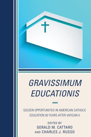 Cover image for the book Gravissimum Educationis: Golden Opportunities in American Catholic Education 50 Years after Vatican II