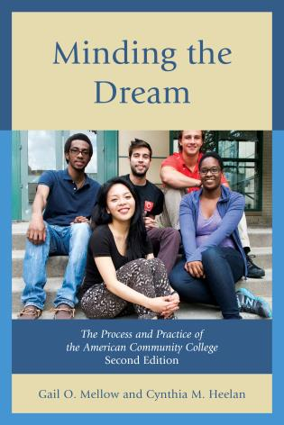 Cover image for the book Minding the Dream: The Process and Practice of the American Community College, Second Edition