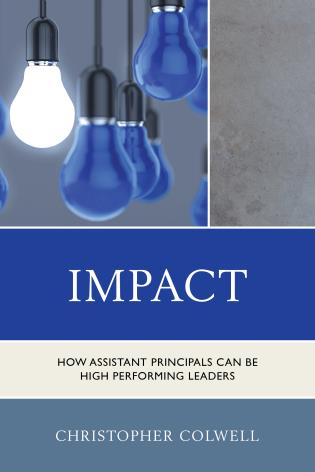 Cover image for the book Impact: How Assistant Principals Can Be High Performing Leaders