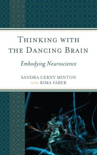 Cover image for the book Thinking with the Dancing Brain: Embodying Neuroscience