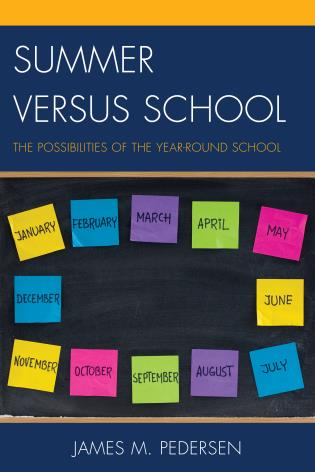 Cover image for the book Summer versus School: The Possibilities of the Year-Round School