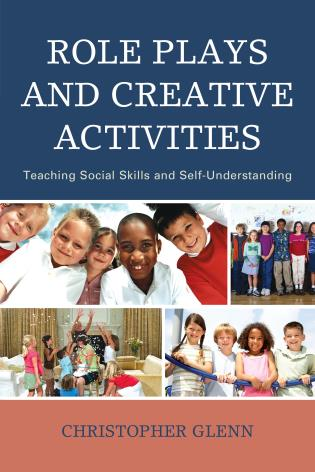 Cover image for the book Role Plays and Creative Activities: Teaching Social Skills and Self-Understanding