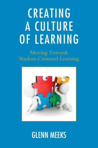 Cover image for the book Creating a Culture of Learning: Moving Towards Student-Centered Learning