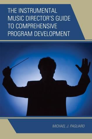 Cover image for the book The Instrumental Music Director's Guide to Comprehensive Program Development