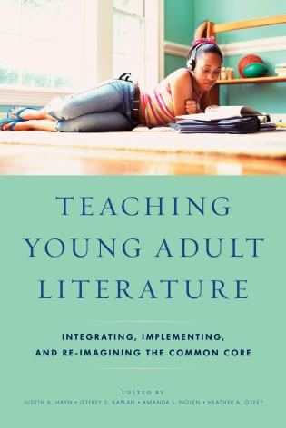 Cover image for the book Teaching Young Adult Literature: Integrating, Implementing, and Re-Imagining the Common Core