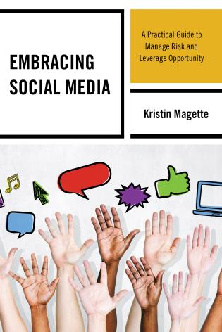 Cover image for the book Embracing Social Media: A Practical Guide to Manage Risk and Leverage Opportunity