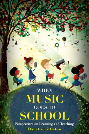 Cover image for the book When Music Goes to School: Perspectives on Learning and Teaching
