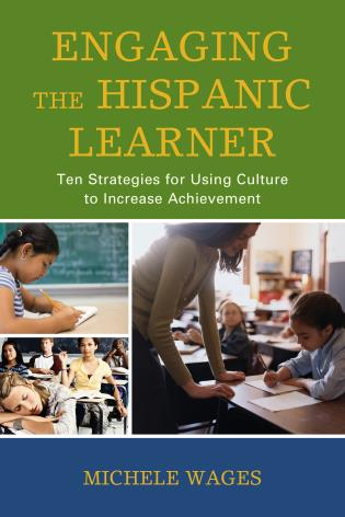 Cover image for the book Engaging the Hispanic Learner: Ten Strategies for Using Culture to Increase Achievement