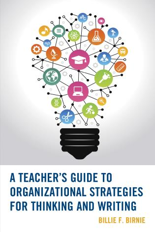Cover image for the book A Teacher's Guide to Organizational Strategies for Thinking and Writing