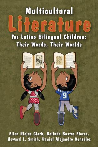 Cover image for the book Multicultural Literature for Latino Bilingual Children: Their Words, Their Worlds