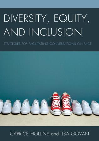 Cover image for the book Diversity, Equity, and Inclusion: Strategies for Facilitating Conversations on Race