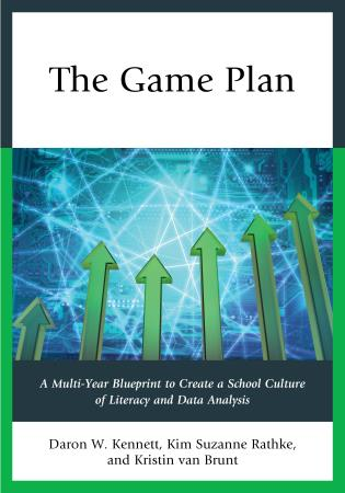 Cover image for the book The Game Plan: A Multi-Year Blueprint to Create a School Culture of Literacy and Data Analysis