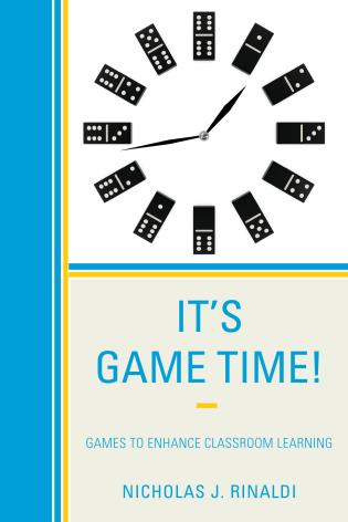 Cover image for the book It's Game Time!: Games to Enhance Classroom Learning