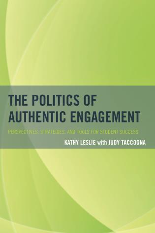 Cover image for the book The Politics of Authentic Engagement: Perspectives, Strategies, and Tools for Student Success