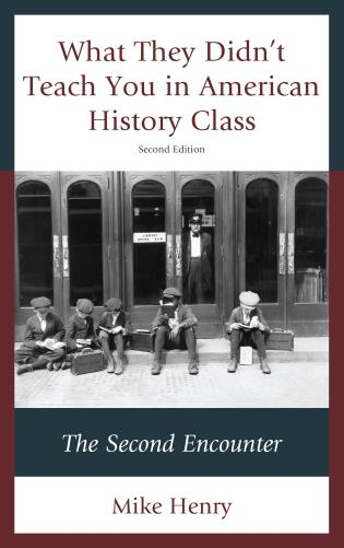 Cover image for the book What They Didn't Teach You in American History Class: The Second Encounter, Second Edition