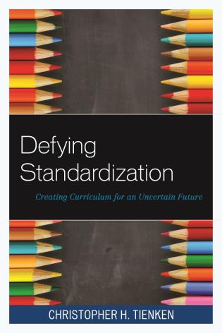 Cover image for the book Defying Standardization: Creating Curriculum for an Uncertain Future