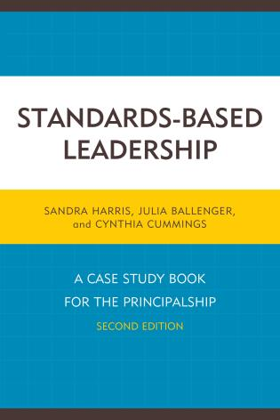 Cover image for the book Standards-Based Leadership: A Case Study Book for the Principalship, Second Edition