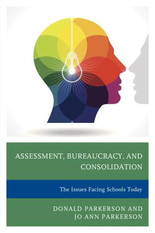 Cover image for the book Assessment, Bureaucracy, and Consolidation: The Issues Facing Schools Today