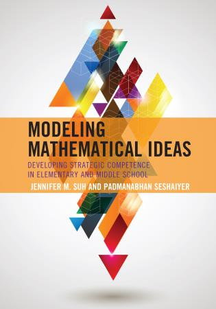 Cover image for the book Modeling Mathematical Ideas: Developing Strategic Competence in Elementary and Middle School