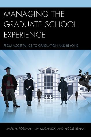Cover image for the book Managing the Graduate School Experience: From Acceptance to Graduation and Beyond