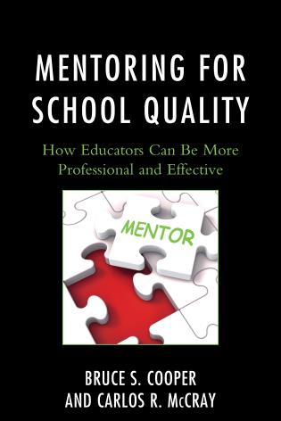 Cover image for the book Mentoring for School Quality: How Educators Can Be More Professional and Effective